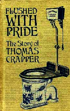 Thomas Crapper, Flushed with Pride