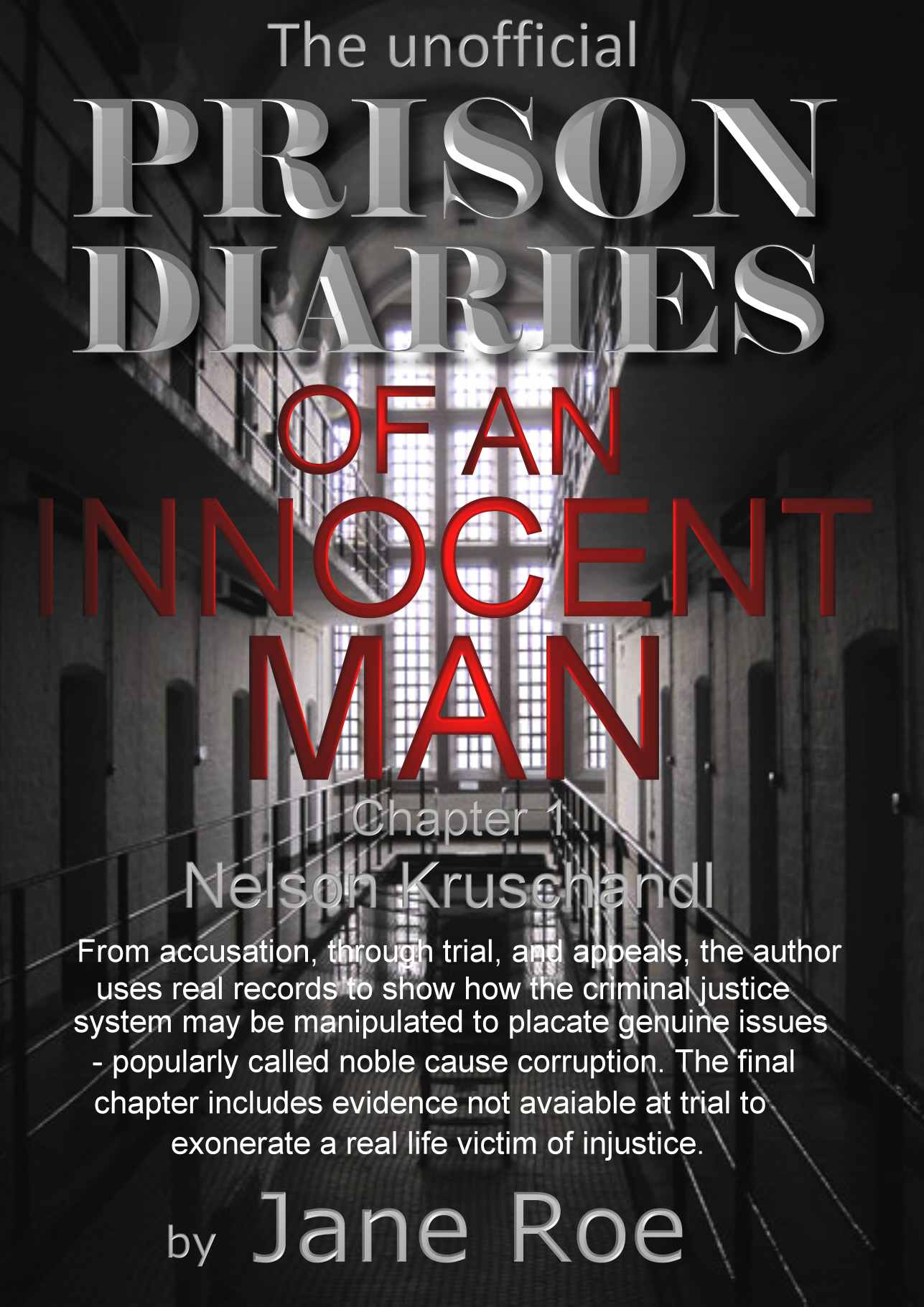 The Unofficial Prison Diaries, An Innocent Man, Nelson Kruschandl - by Jane Roe